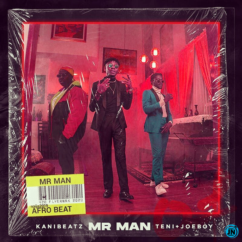 KaniBeatz – Mr Man ft. Teni & Joeboy